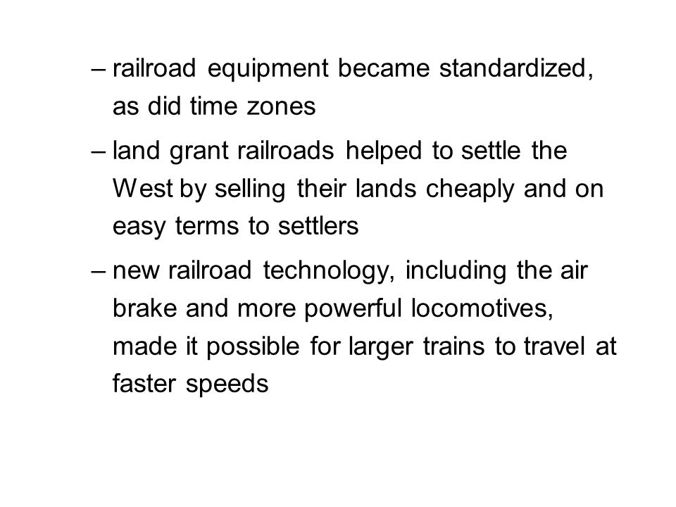 railroad equipment became standardized, as did time zones