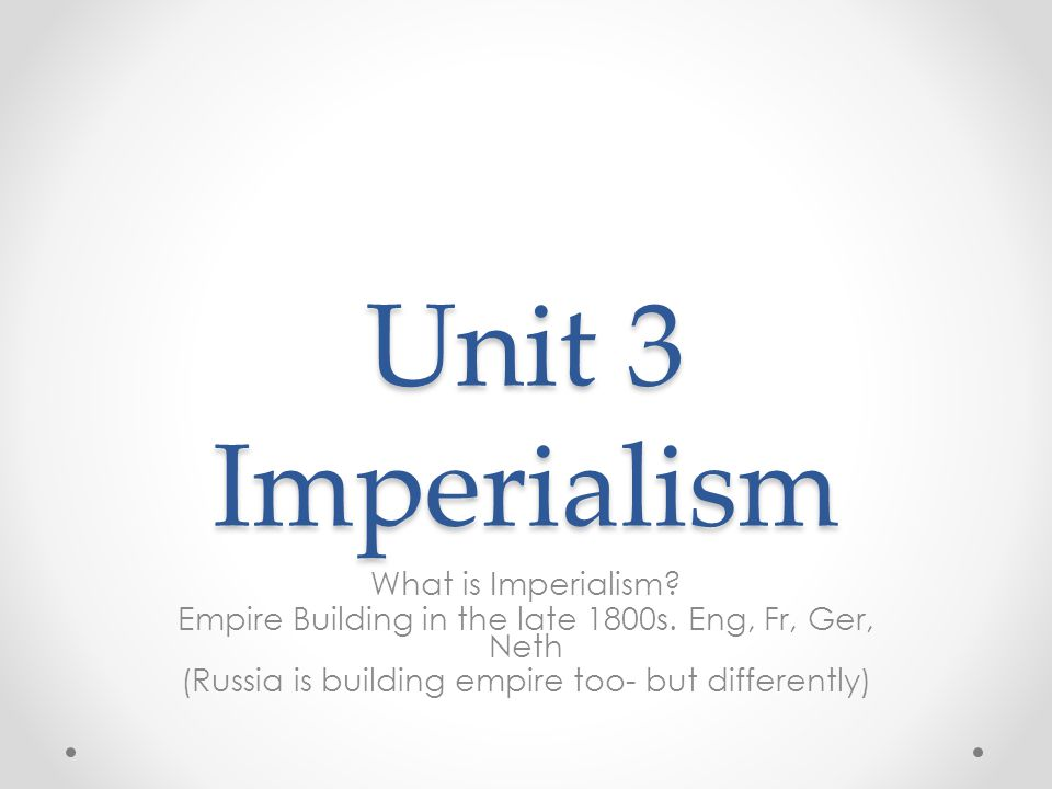Unit 3 Imperialism What is Imperialism