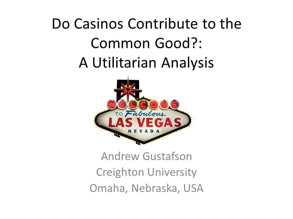 Do Casinos Contribute to the Common Good : A Utilitarian Analysis