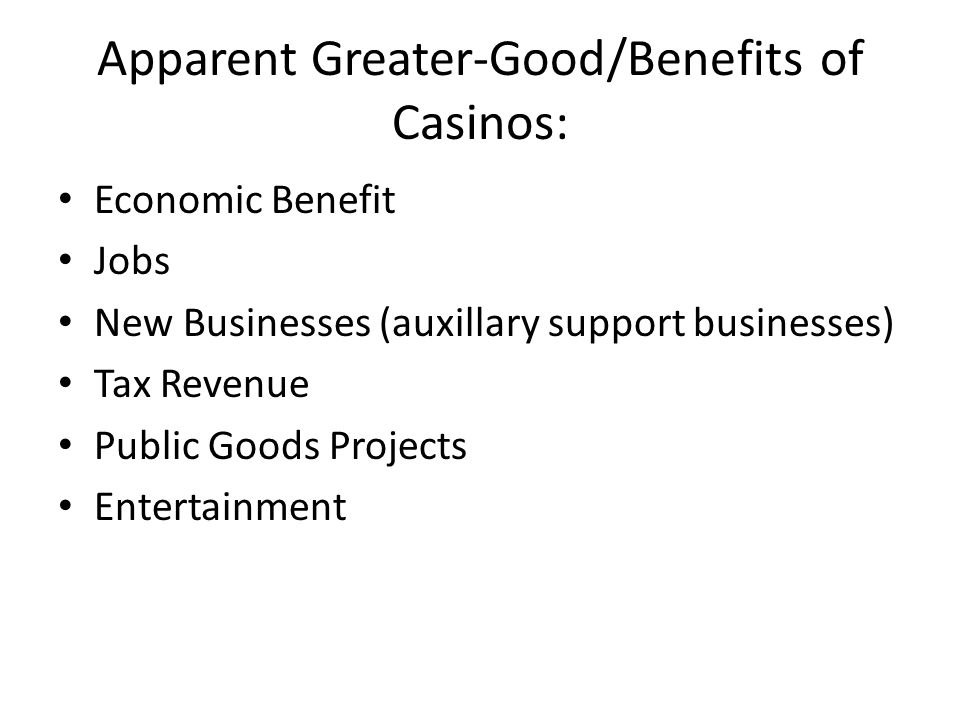 Apparent Greater-Good/Benefits of Casinos: