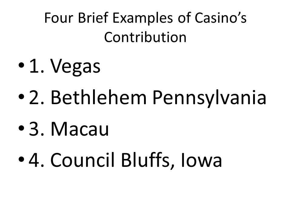 Four Brief Examples of Casino's Contribution