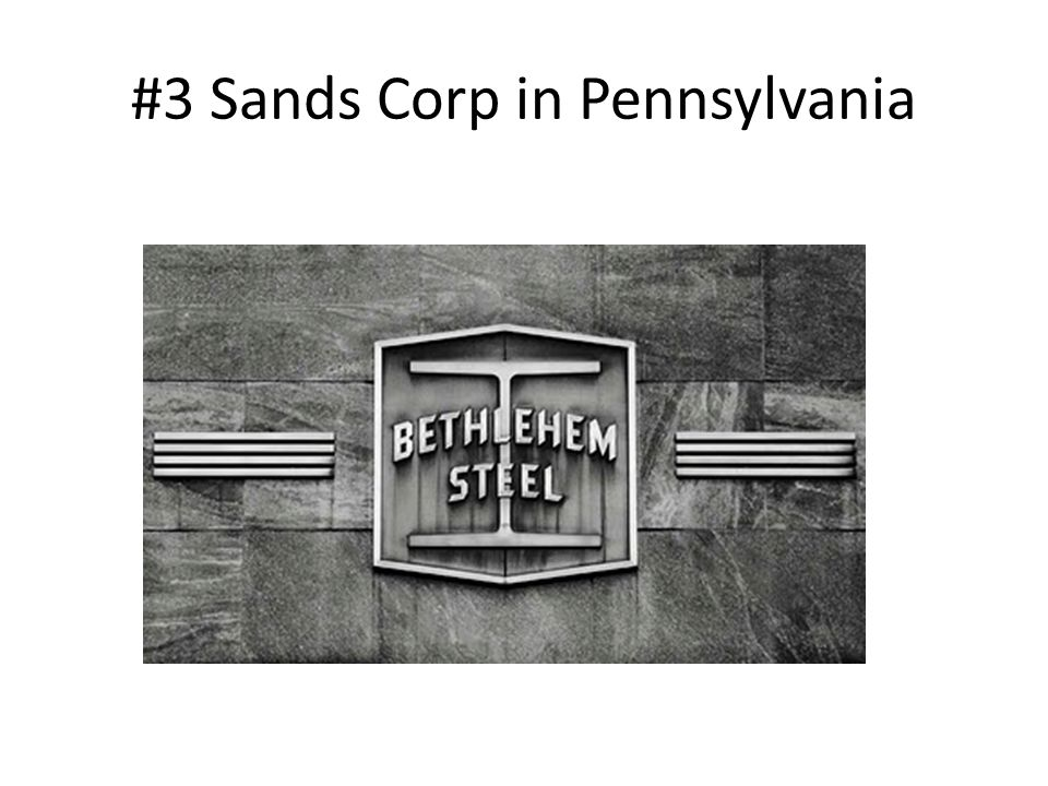 #3 Sands Corp in Pennsylvania