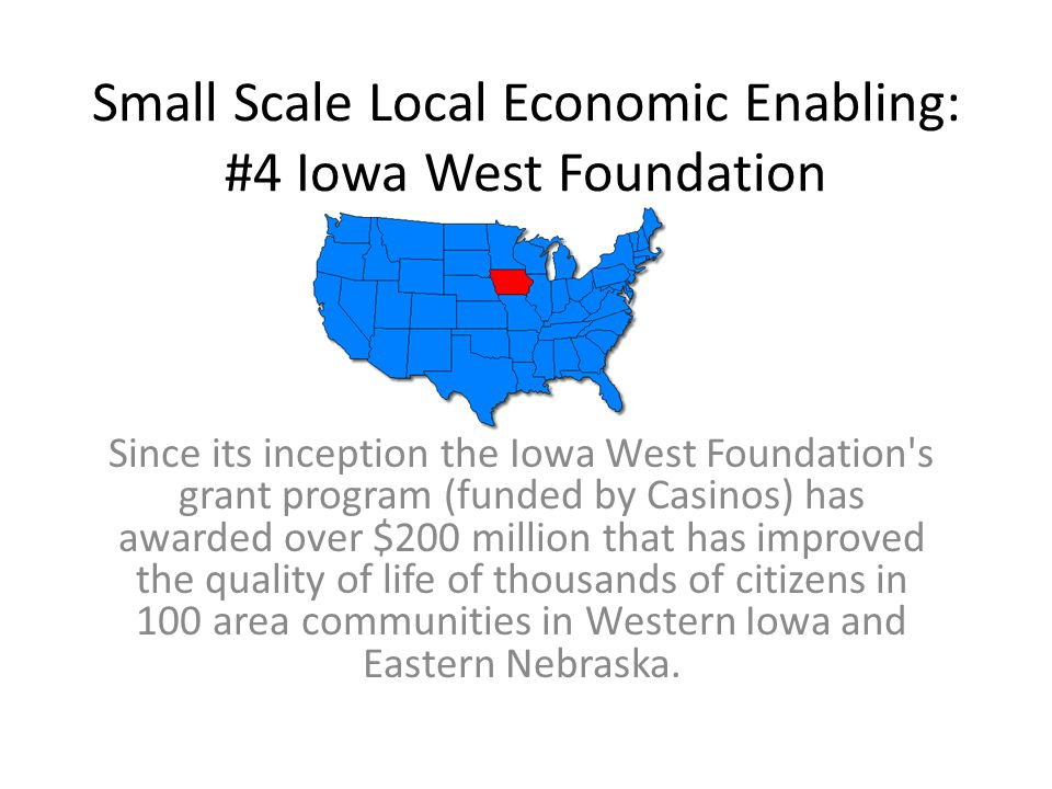 Small Scale Local Economic Enabling: #4 Iowa West Foundation