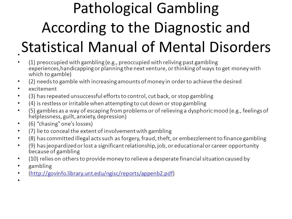 Pathological Gambling According to the Diagnostic and Statistical Manual of Mental Disorders