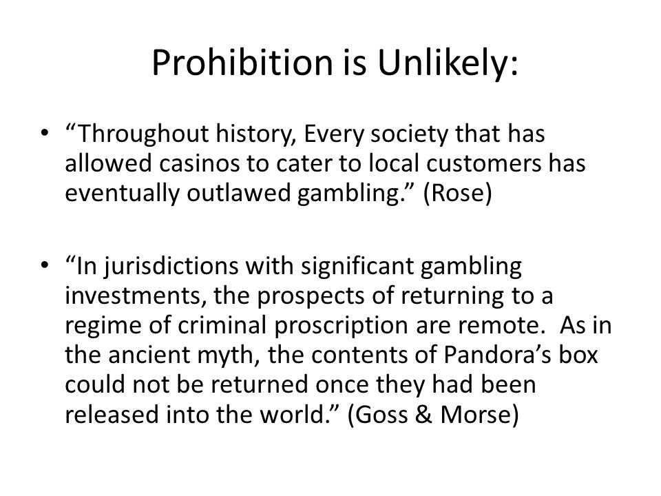 Prohibition is Unlikely: