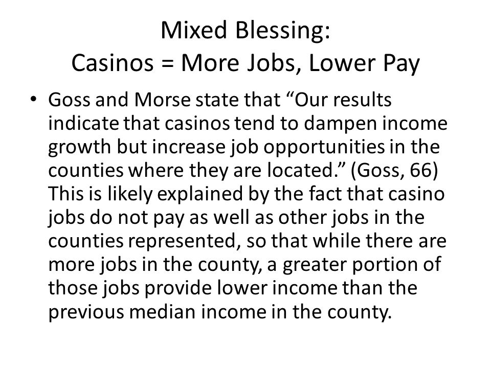 Mixed Blessing: Casinos = More Jobs, Lower Pay