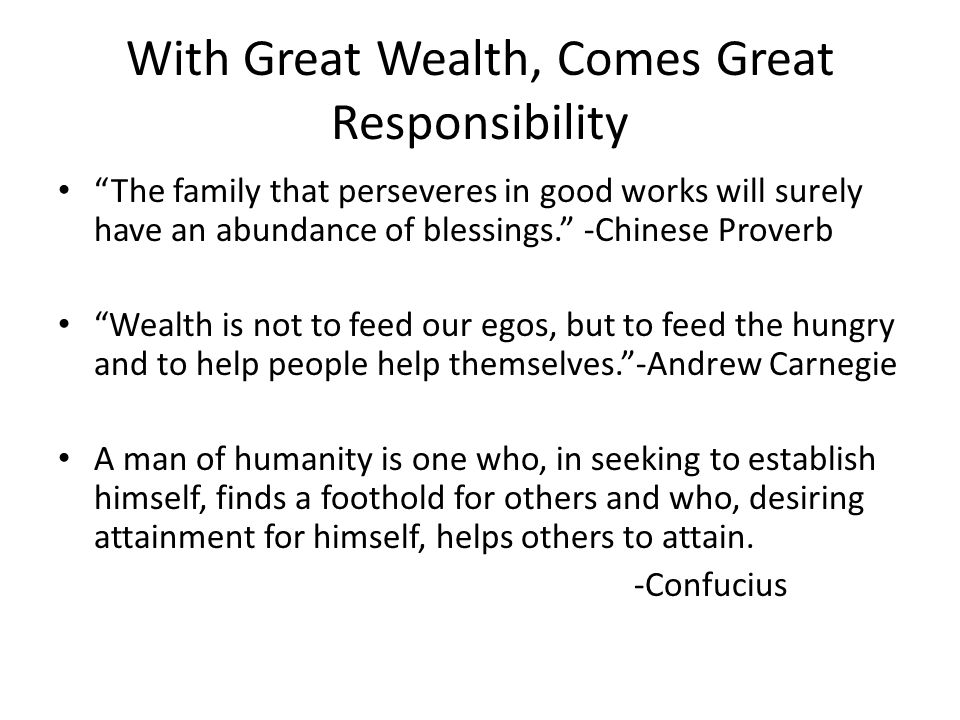With Great Wealth, Comes Great Responsibility