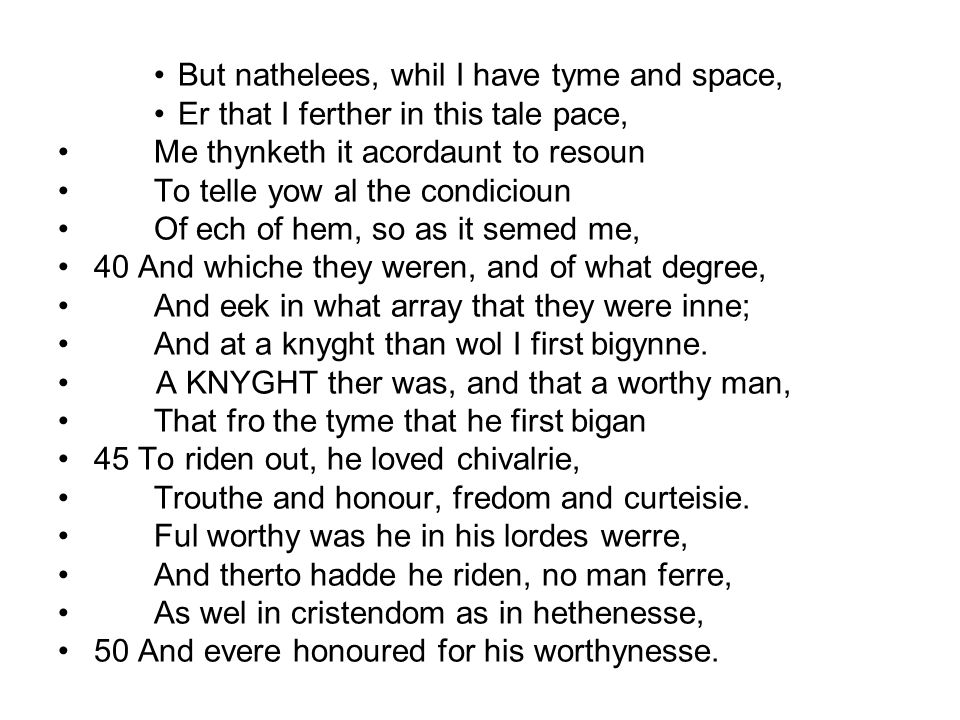 But nathelees, whil I have tyme and space,