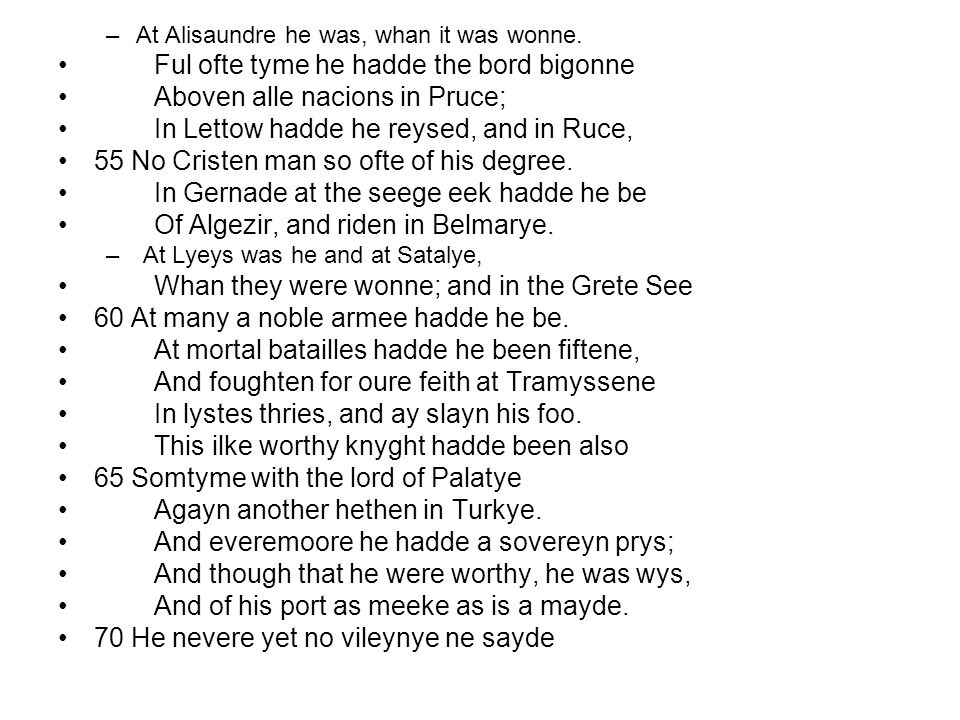 Ful ofte tyme he hadde the bord bigonne Aboven alle nacions in Pruce;