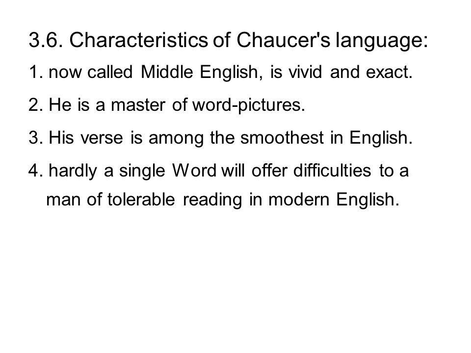3.6. Characteristics of Chaucer s language: