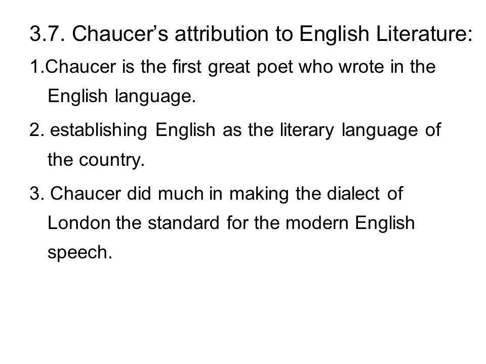 3.7. Chaucer's attribution to English Literature: