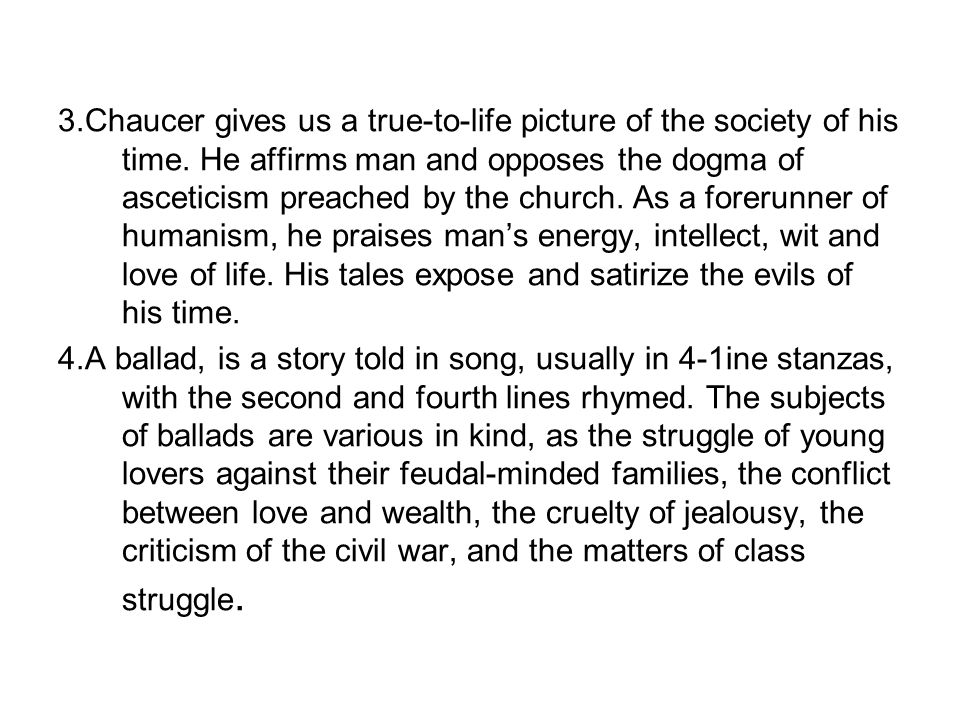 3. Chaucer gives us a true-to-life picture of the society of his time
