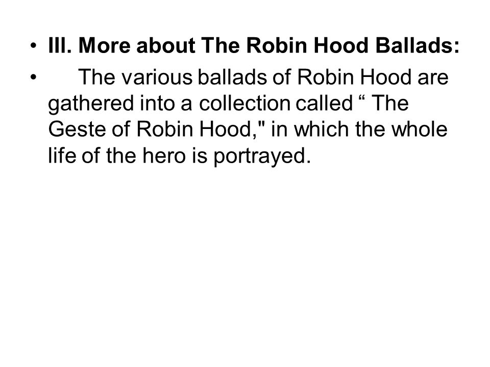IIl. More about The Robin Hood Ballads: