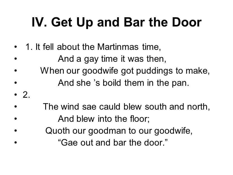 IV. Get Up and Bar the Door