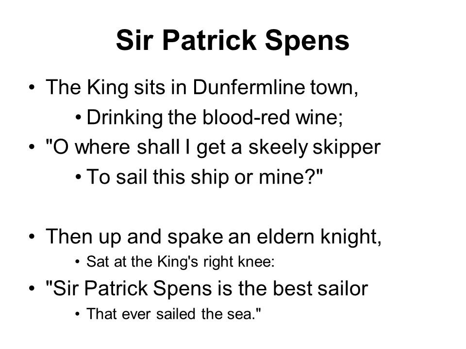 Sir Patrick Spens The King sits in Dunfermline town,