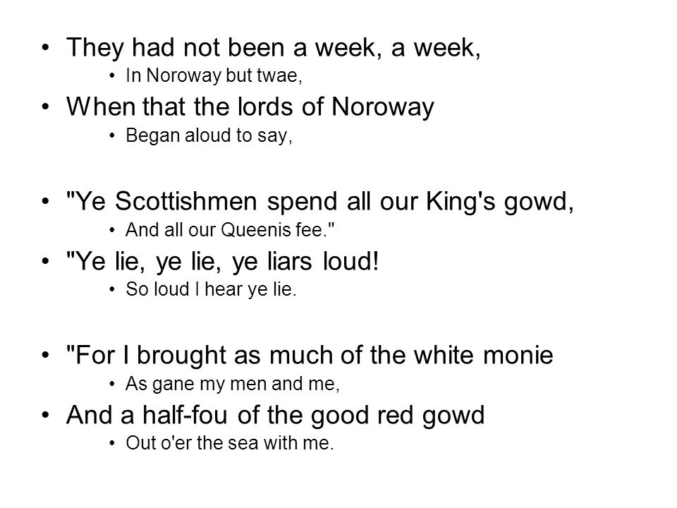 They had not been a week, a week, When that the lords of Noroway