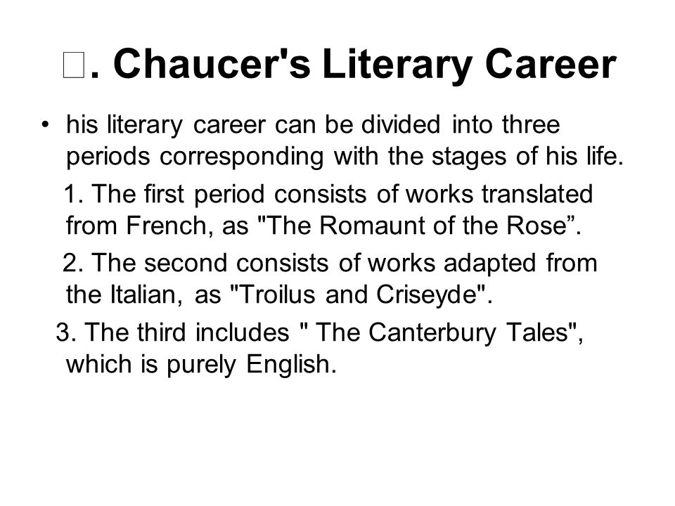 Ⅱ. Chaucer s Literary Career