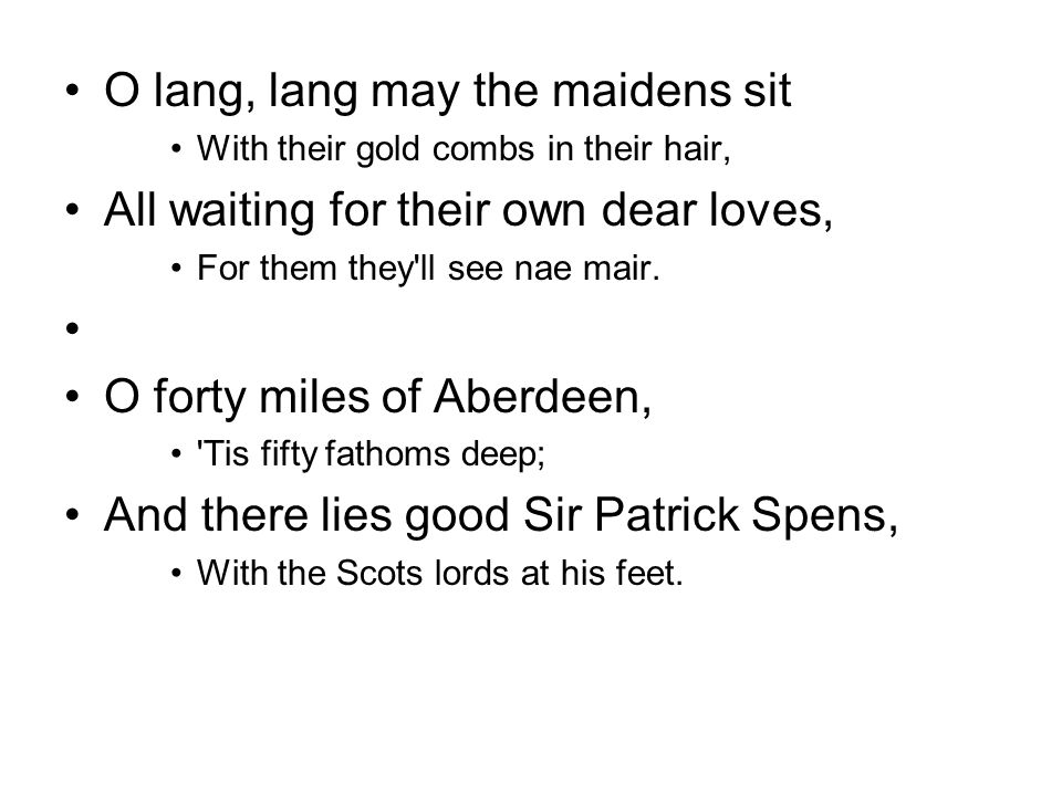 O lang, lang may the maidens sit All waiting for their own dear loves,