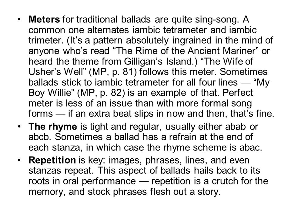 Meters for traditional ballads are quite sing-song