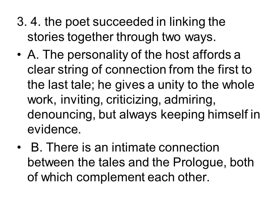 3. 4. the poet succeeded in linking the stories together through two ways.