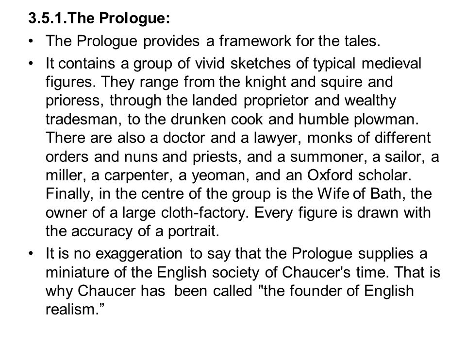3.5.1.The Prologue: The Prologue provides a framework for the tales.