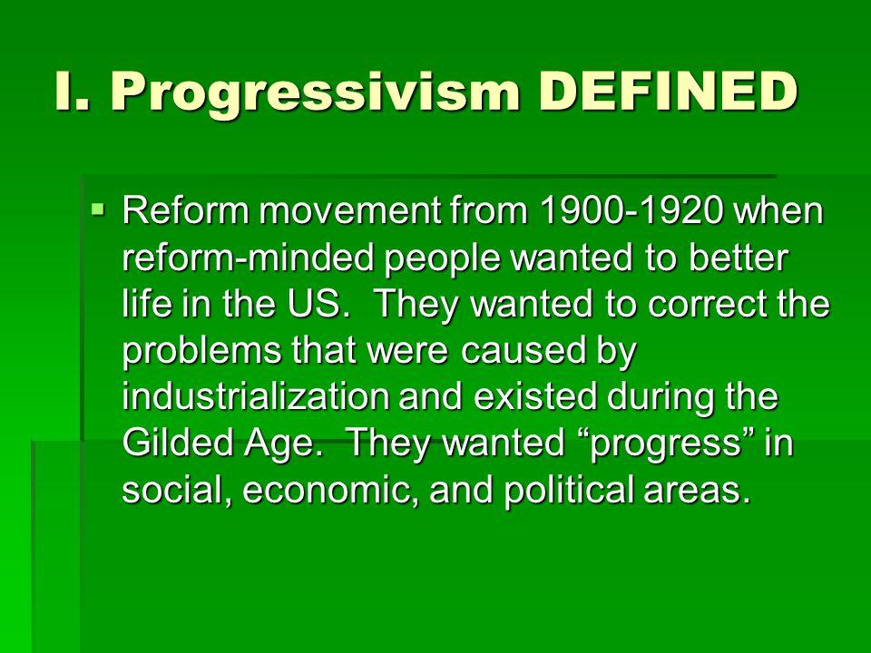 I. Progressivism DEFINED