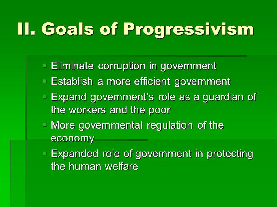 II. Goals of Progressivism