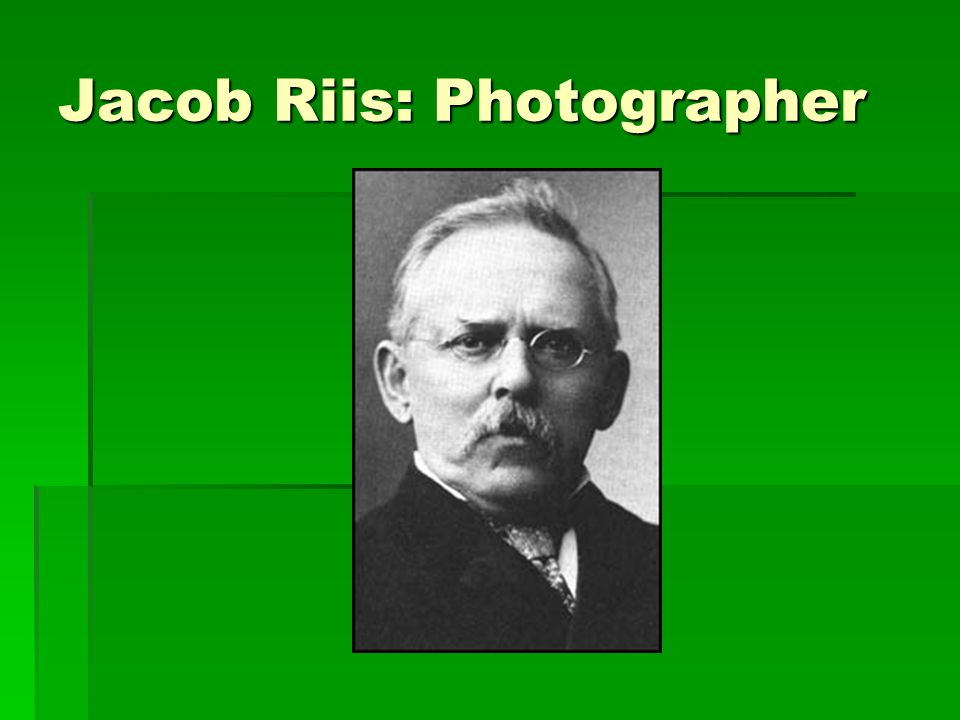 Jacob Riis: Photographer
