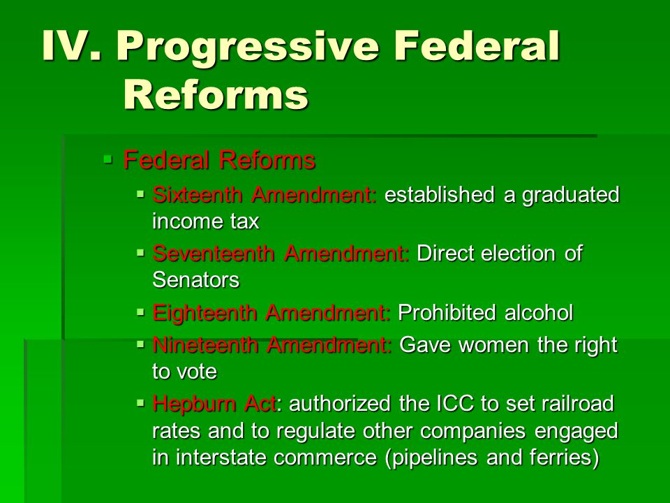 IV. Progressive Federal Reforms