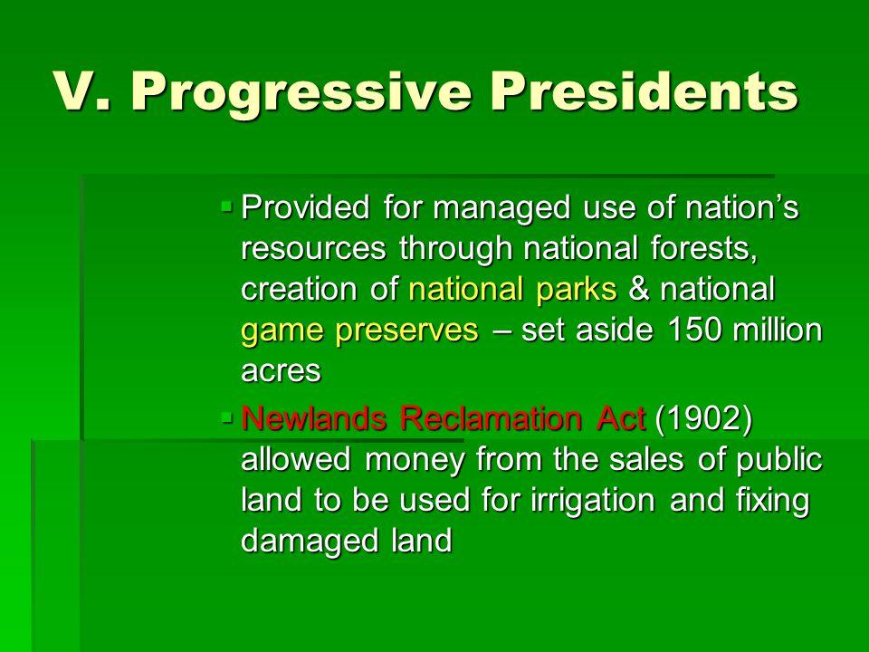 V. Progressive Presidents