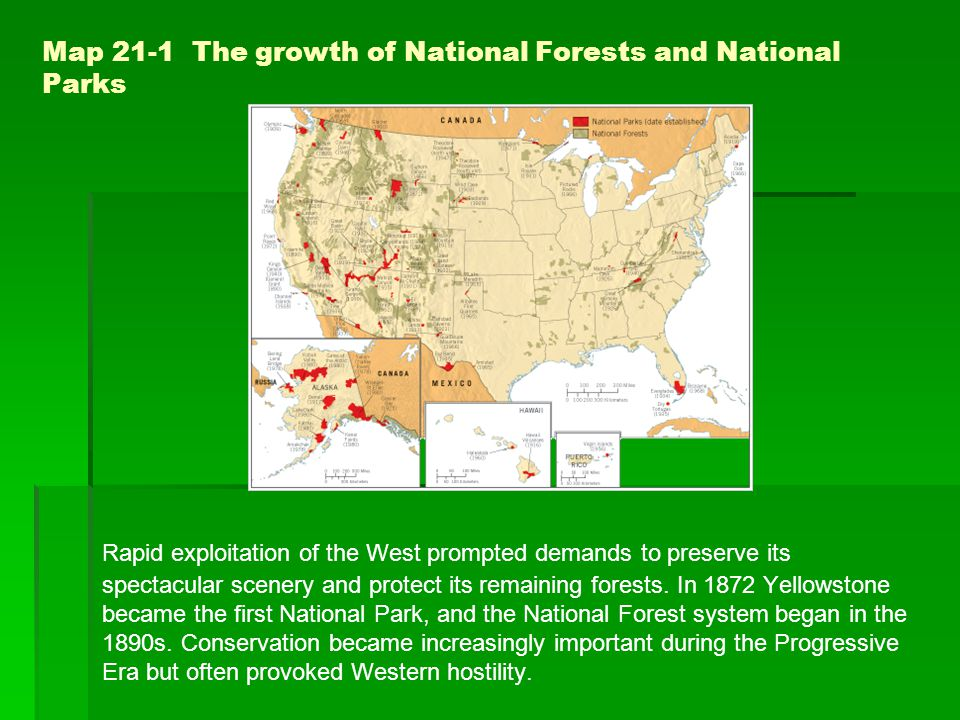 Map 21-1 The growth of National Forests and National Parks