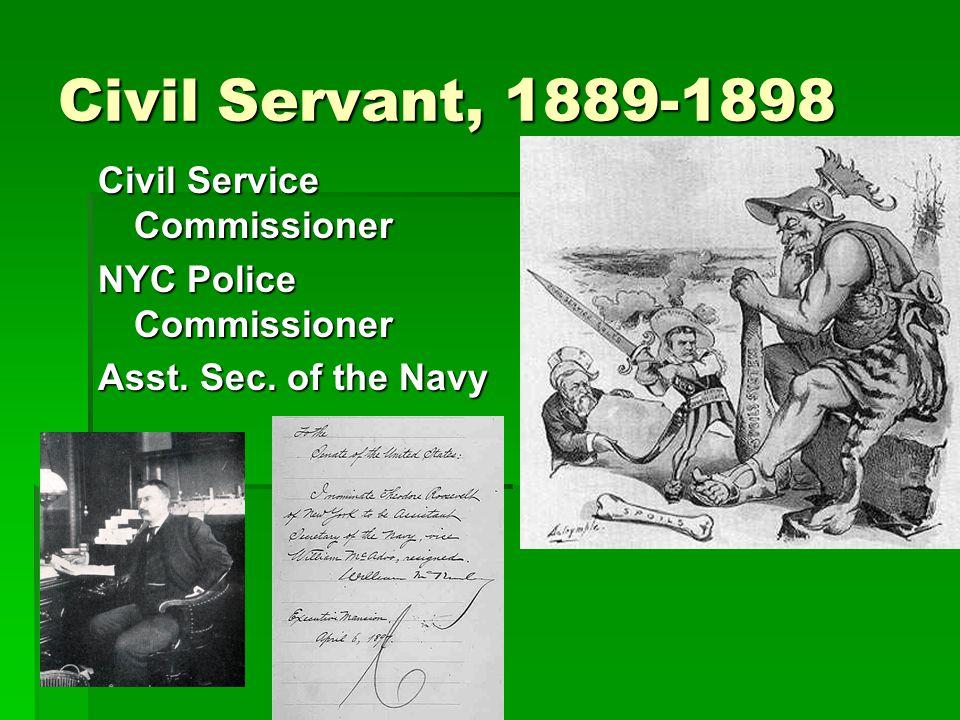 Civil Servant, 1889-1898 Civil Service Commissioner
