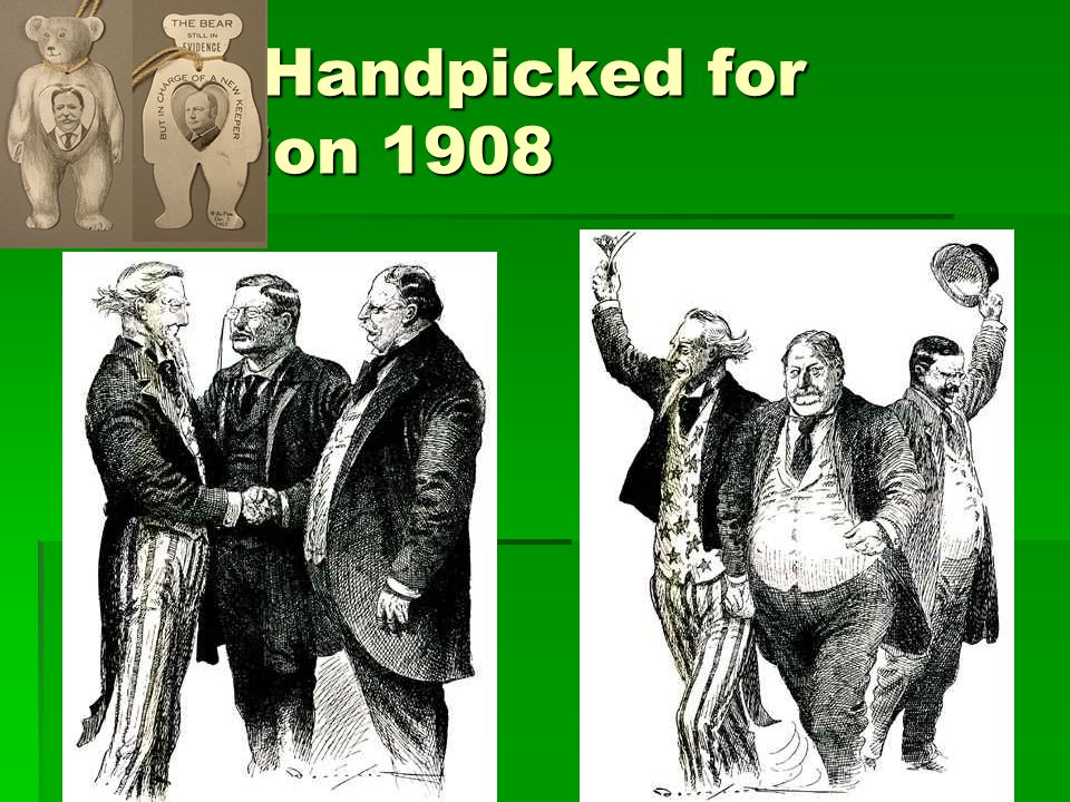 1908 Handpicked for Election 1908
