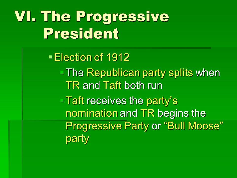 VI. The Progressive President