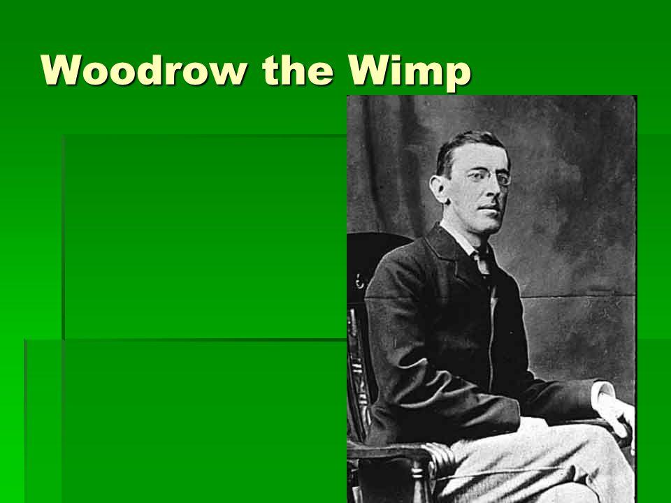 Woodrow the Wimp