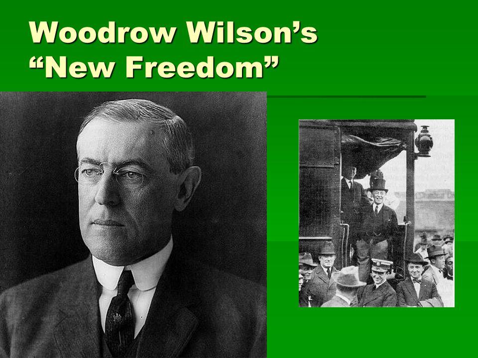 Woodrow Wilson's New Freedom