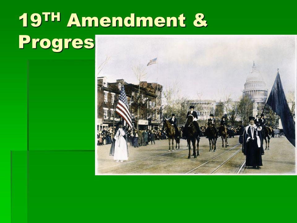 19TH Amendment & Progressives