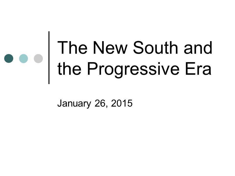 The New South and the Progressive Era