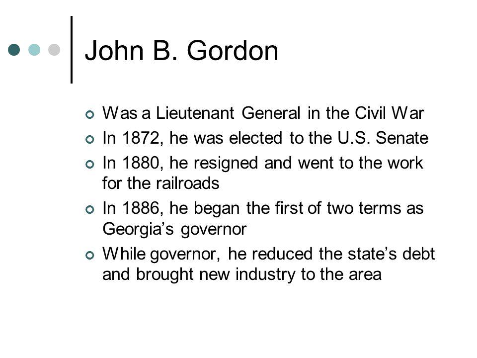John B. Gordon Was a Lieutenant General in the Civil War