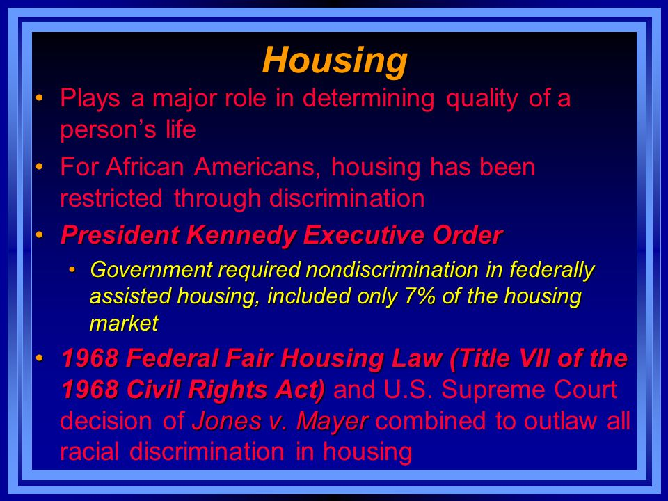 Housing Plays a major role in determining quality of a person's life