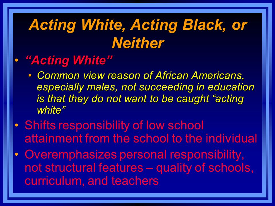 Acting White, Acting Black, or Neither