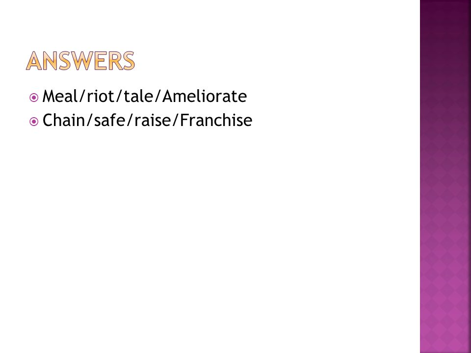 Answers Meal/riot/tale/Ameliorate Chain/safe/raise/Franchise