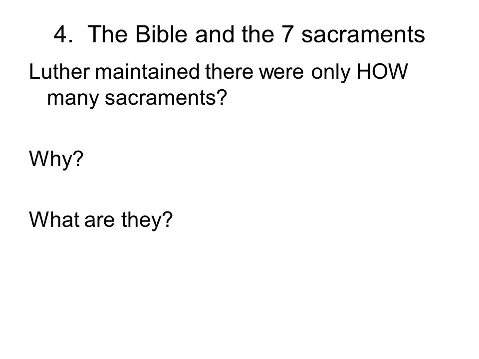 4. The Bible and the 7 sacraments