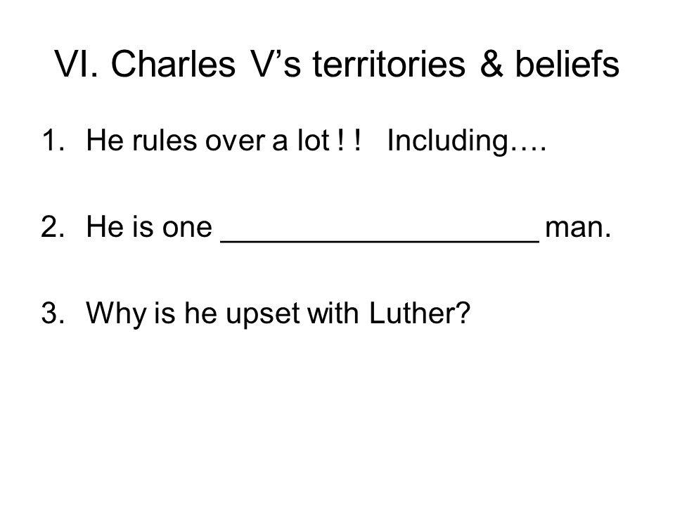 VI. Charles V's territories & beliefs