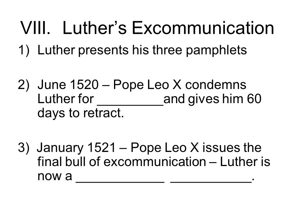 VIII. Luther's Excommunication
