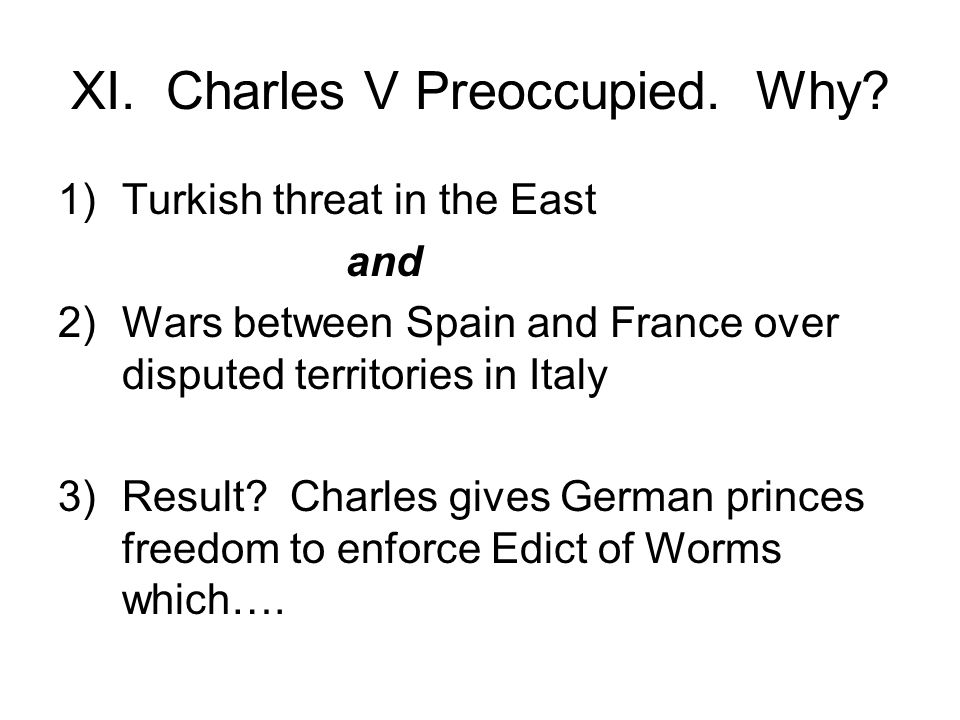XI. Charles V Preoccupied. Why