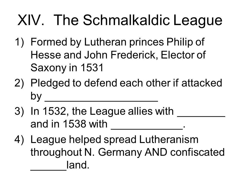 XIV. The Schmalkaldic League