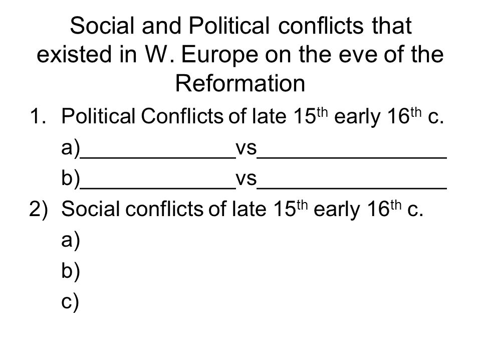 Social and Political conflicts that existed in W