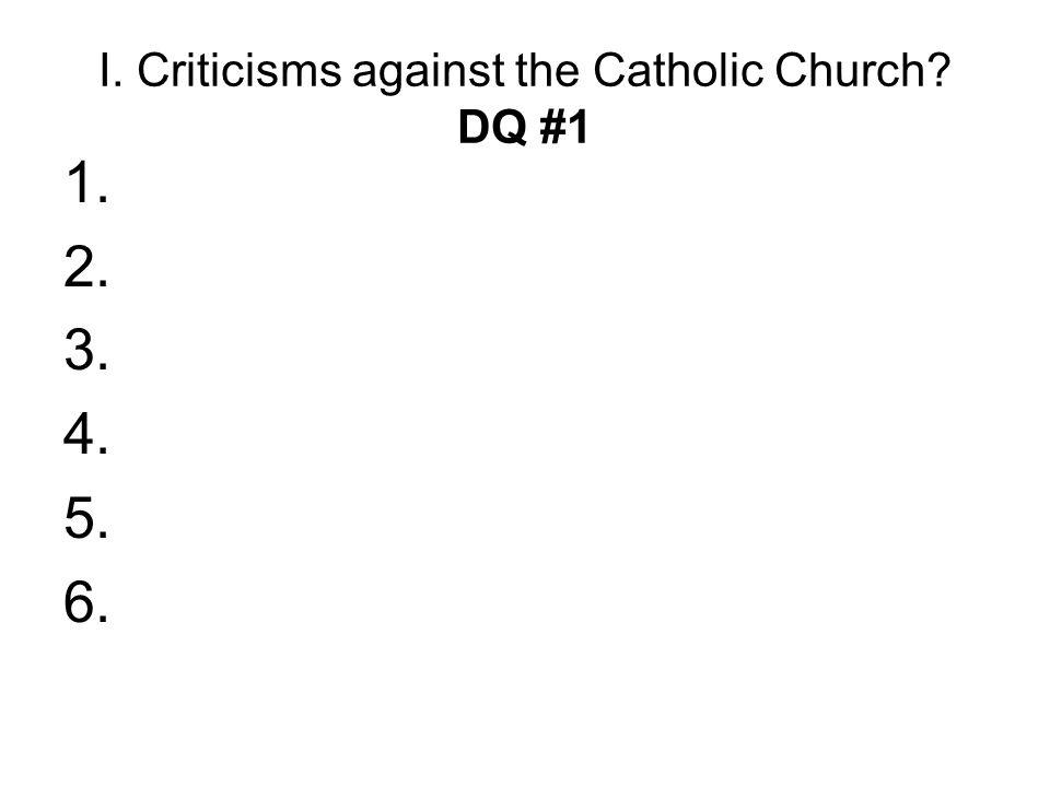 I. Criticisms against the Catholic Church DQ #1