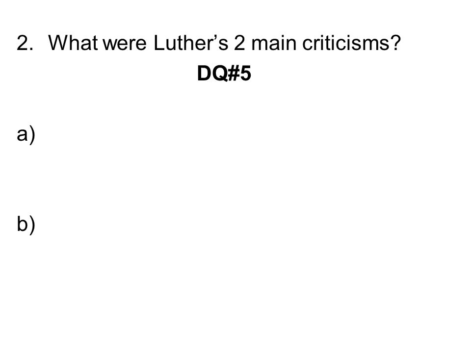 What were Luther's 2 main criticisms